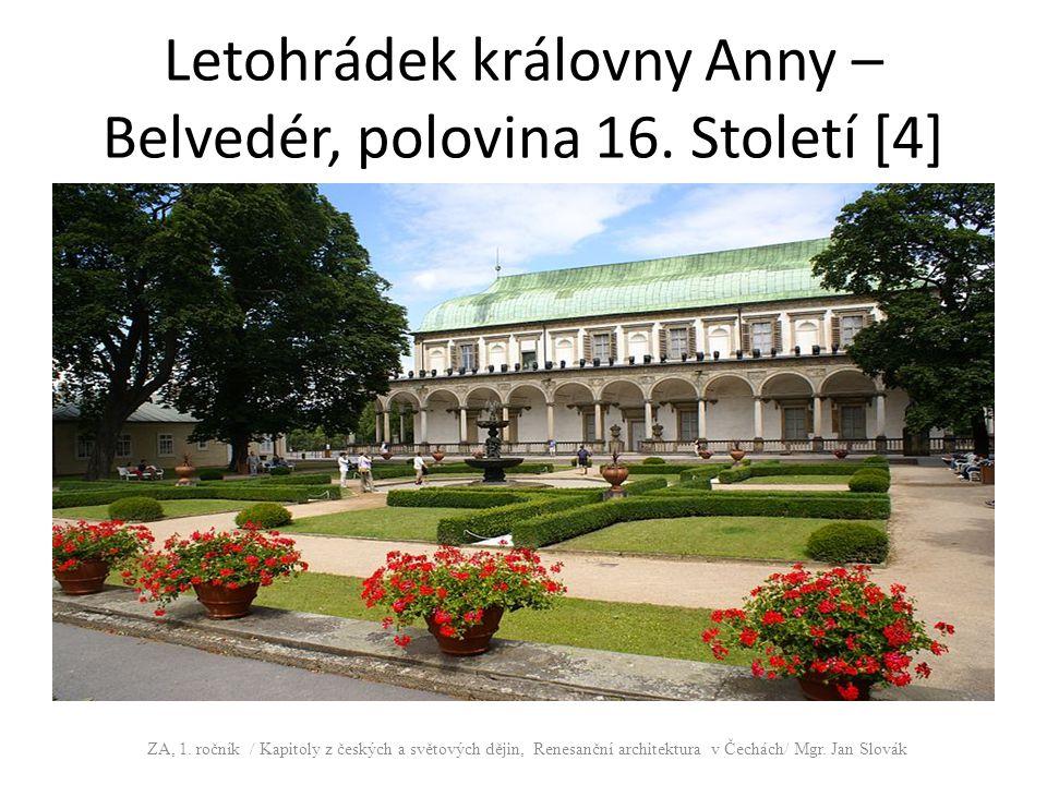 Letohrádek královny Anny – Belvedér, polovina 16. Století [4]